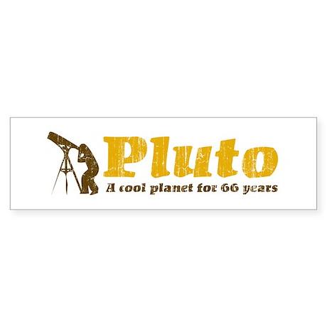 Pluto for 66 years Bumper Sticker