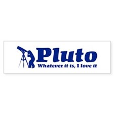 Whatever Pluto Is Bumper Bumper Sticker