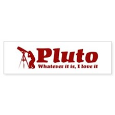 Whatever Pluto Is 2 Bumper Bumper Sticker