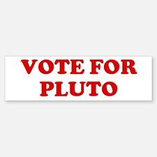 Vote for Pluto Bumper Bumper Bumper Sticker