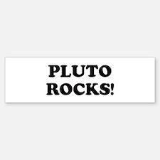 Pluto Rocks Bumper Bumper Bumper Sticker