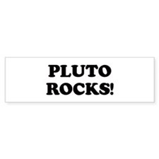 Pluto Rocks Bumper Bumper Sticker