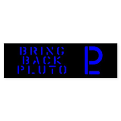 Bring Back Pluto Bumper Sticker