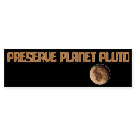 Preserve Planet Pluto Bumper Sticker