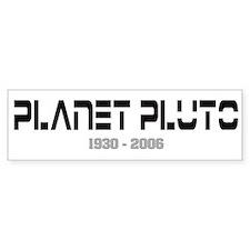 Planet Pluto 1930-2006 Bumper Bumper Sticker