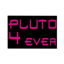 Pluto 4 ever Rectangle Magnet