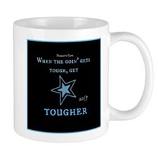When the goin gets Tough Mug