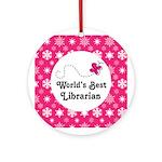 Librarian Gift (Worlds Best) Ornament (Round)