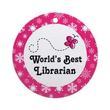 Librarian Gift (Worlds Best) Ornament (Round)