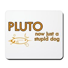 Pluto - Stupid Dog Mousepad