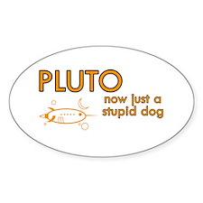 Pluto - Stupid Dog Oval Decal