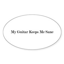 My Guitar Keeps Me Sane Oval Decal