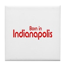 Born in Indianapolis Tile Coaster