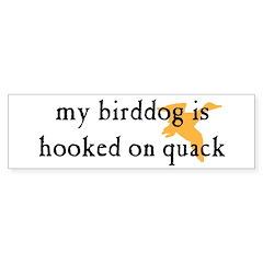 Hooked on Quack Bumper Bumper Sticker