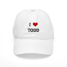 I Love TODD Baseball Baseball Cap