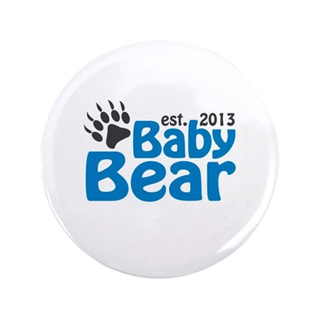 "Baby Bear Claw Est 2013 3.5"" Button"
