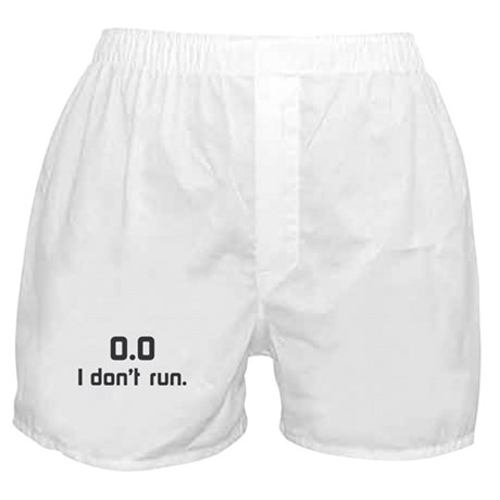 I don t run Boxer Shorts
