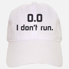 I don t run Baseball Baseball Cap