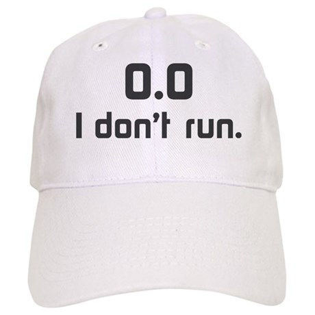 I don t run Cap