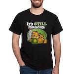 IT'S STILL MONDAY Dark T-Shirt