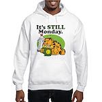 IT'S STILL MONDAY Hooded Sweatshirt