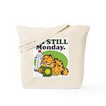 IT'S STILL MONDAY Tote Bag
