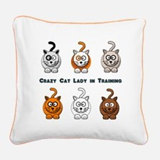 Crazy Cat Lady In Training Square Canvas Pillow