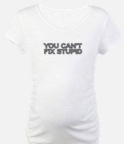 You can't fix stupid Shirt