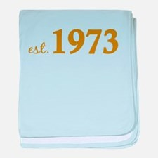 Est 1973 (Born in 1973) baby blanket