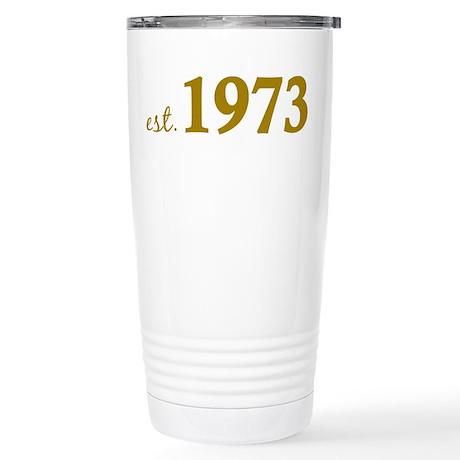 Est 1973 (Born in 1973) Stainless Steel Travel Mug