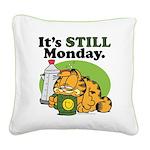 IT'S STILL MONDAY Square Canvas Pillow