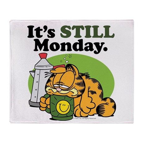 IT'S STILL MONDAY Throw Blanket