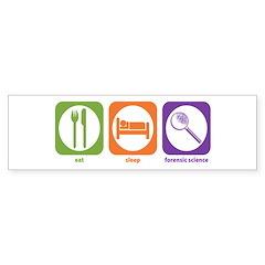 Eat Sleep Forensic Bumper Bumper Sticker