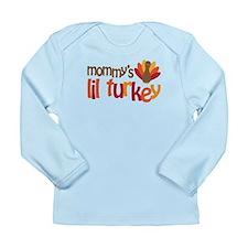 Mommy's Lil Turkey Long Sleeve Infant T-Shirt