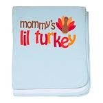 Mommy's Lil Turkey baby blanket