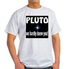Pluto - We hardly knew you! Ash Grey T-Shirt