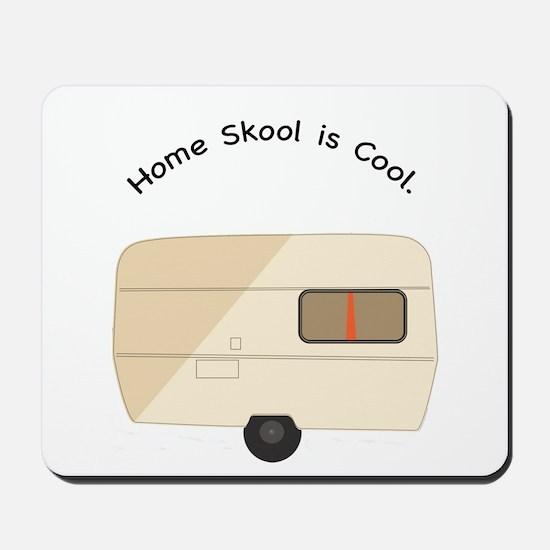 Home Skool is Cool Mousepad