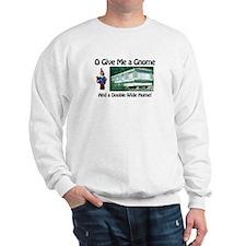 Give me a Gnome Sweatshirt