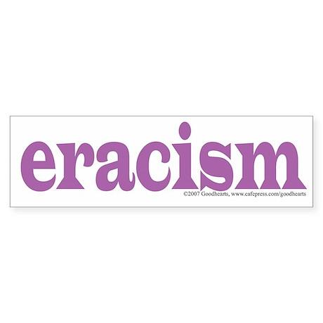 Eracism Bumper Bumper Sticker