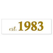 Est 1983 (Born in 1983) Bumper Sticker