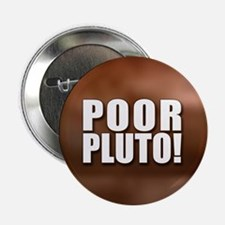 POOR PLUTO! Button