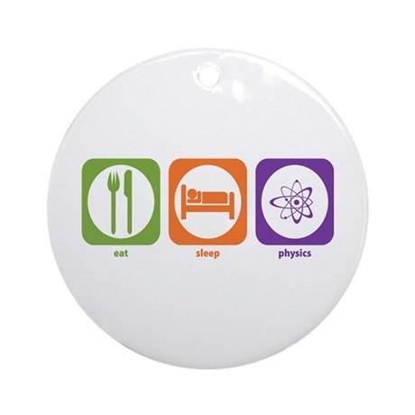 Eat Sleep Physics Ornament (Round)