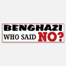 Benghazi Who Said NO? Sticker (Bumper)