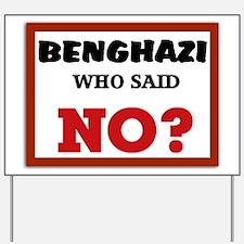 Benghazi Who Said NO? Yard Sign