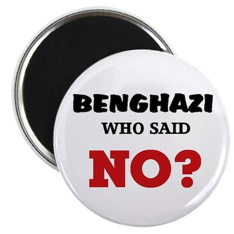 "Benghazi Who Said NO? 2.25"" Magnet (10 pack)"