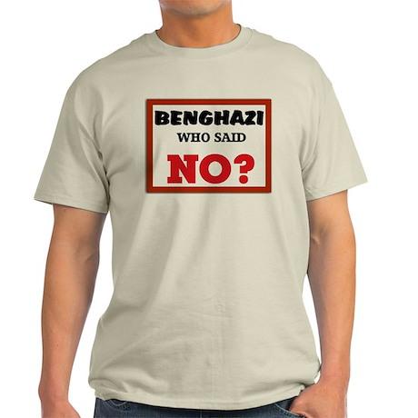 Benghazi Who Said NO? Light T-Shirt
