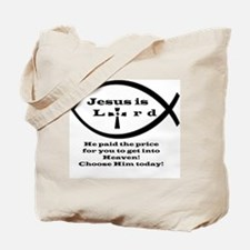 Jesus is Lord T-shirt! Tote Bag