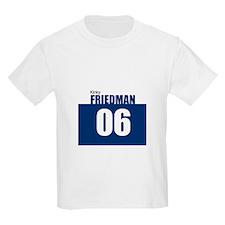 Friedman 06 Kids T-Shirt