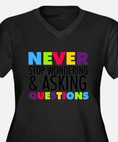 Never Stop Wondering Plus Size T-Shirt