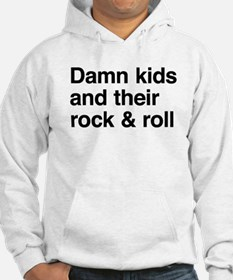 Damn kids and their rock and roll Hoodie